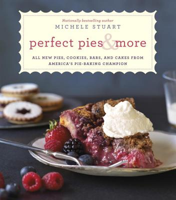 Perfect Pies & More By Stuart, Michele