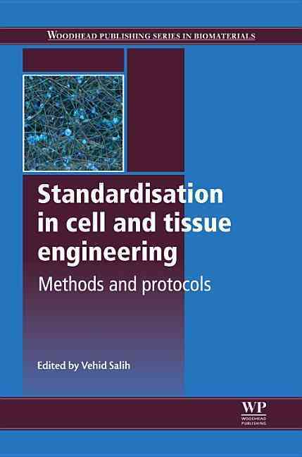 Standardisation in Cell and Tissue Engineering By Salih, Vehid (EDT)